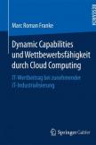 Dynamic Capabilities und Wettbewerbsfähigkeit durch Cloud Computing