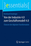 Von der Industrie 4.0 zum Geschäftsmodell 4.0