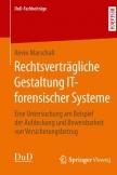 Rechtsverträgliche Gestaltung IT-forensischer Systeme