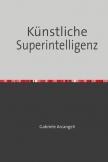 Künstliche Superintelligenz