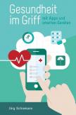 Gesundheit im Griff - mit Apps und smarten Geräten