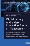 Digitalisierung und andere Innovationsformen im Management