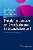 Digitale Transformation von Dienstleistungen im Gesundheitswesen I