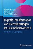 Digitale Transformation von Dienstleistungen im Gesundheitswesen II