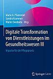 Digitale Transformation von Dienstleistungen im Gesundheitswesen III