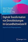 Digitale Transformation von Dienstleistungen im Gesundheitswesen IV